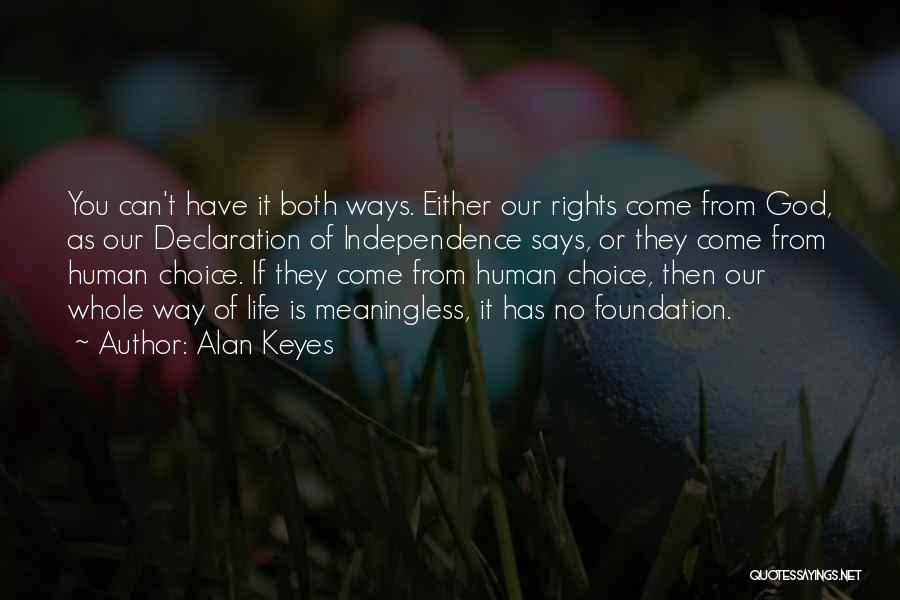 Un Declaration Of Human Rights Quotes By Alan Keyes