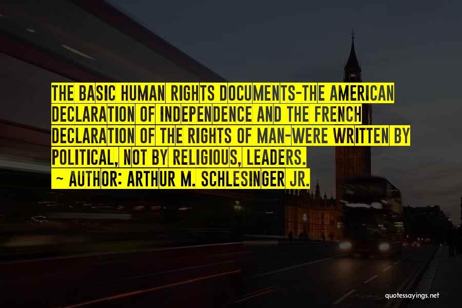 Un Declaration Of Human Rights Quotes By Arthur M. Schlesinger Jr.