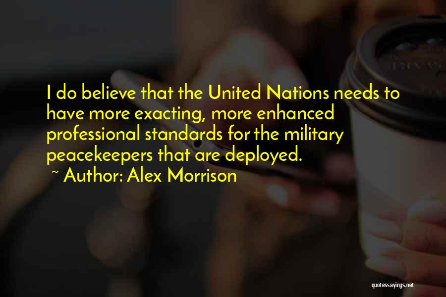 Un Peacekeepers Quotes By Alex Morrison