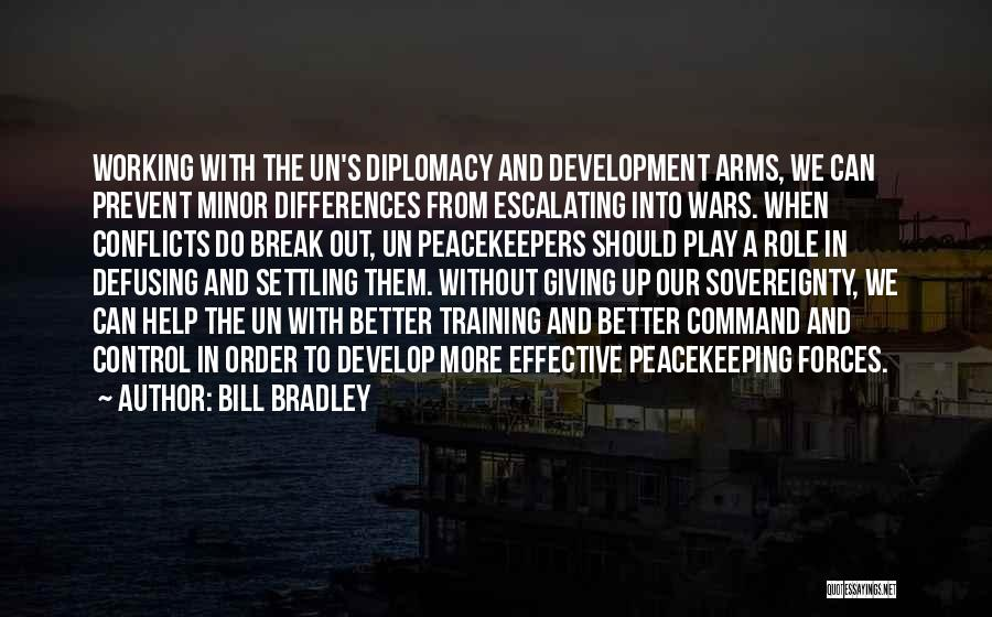 Un Peacekeepers Quotes By Bill Bradley