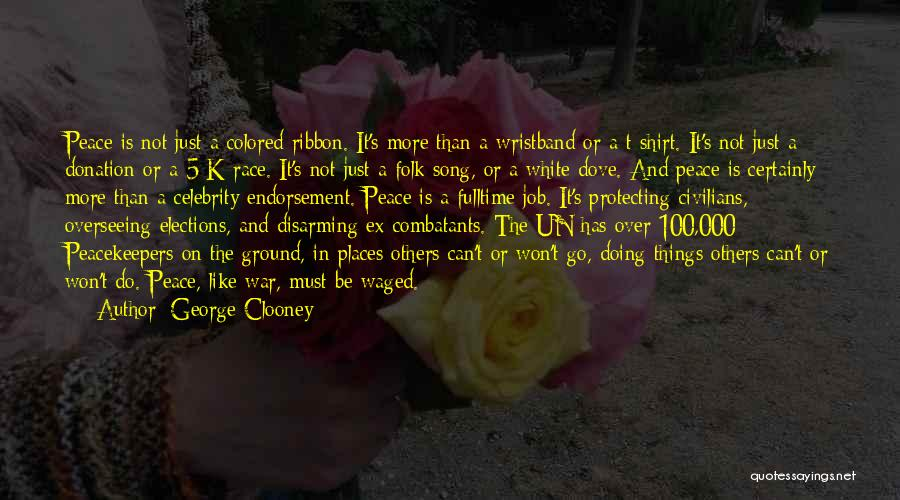 Un Peacekeepers Quotes By George Clooney