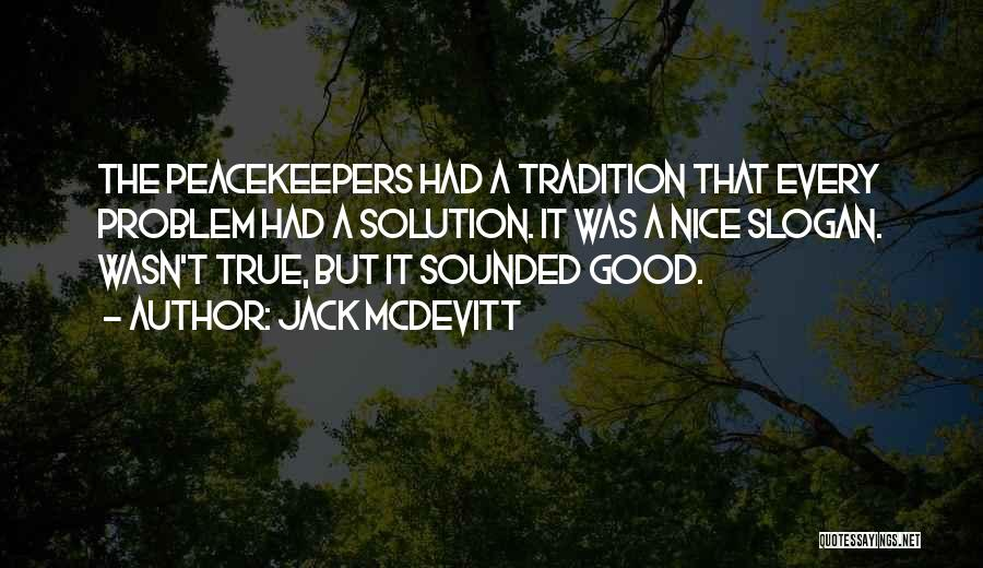 Un Peacekeepers Quotes By Jack McDevitt