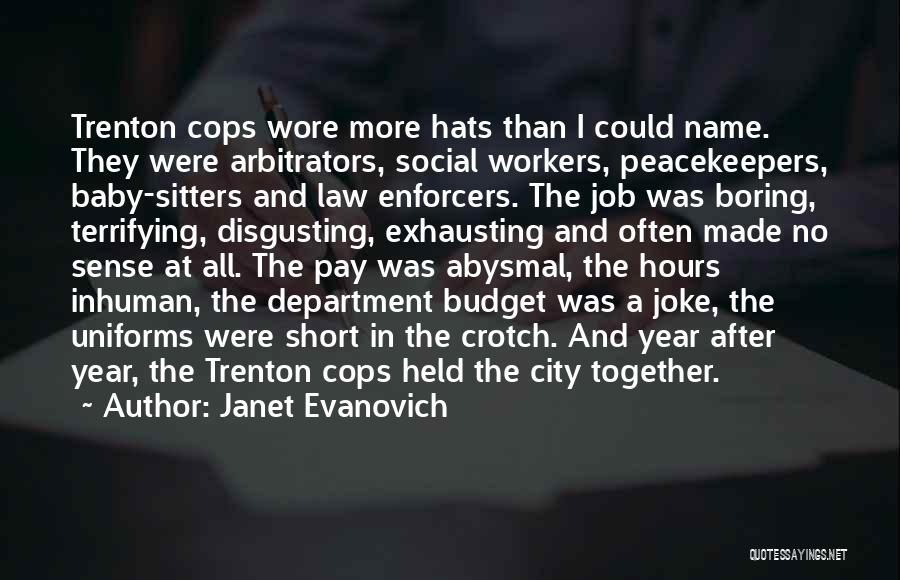 Un Peacekeepers Quotes By Janet Evanovich