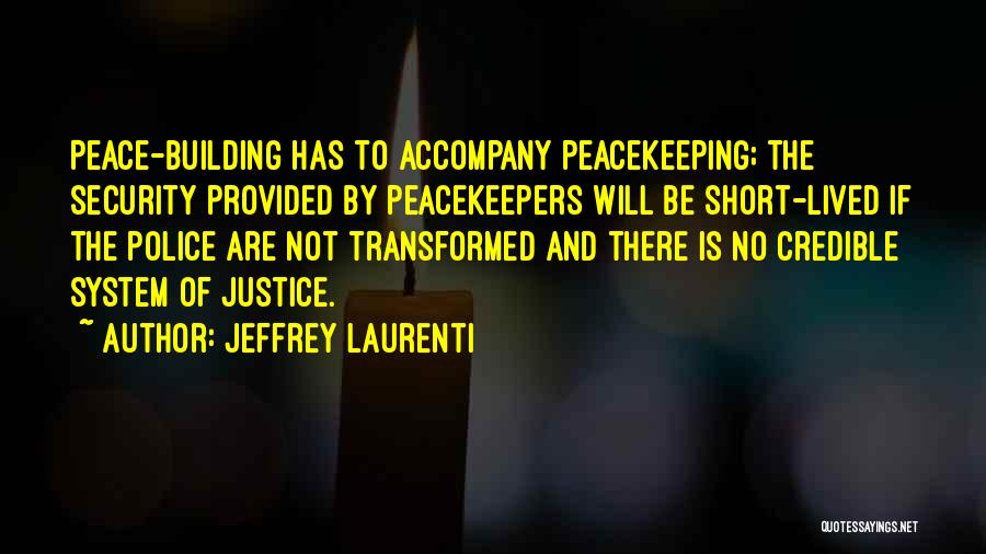 Un Peacekeepers Quotes By Jeffrey Laurenti