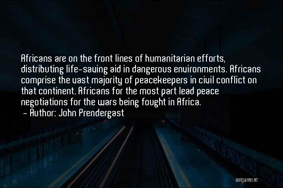 Un Peacekeepers Quotes By John Prendergast