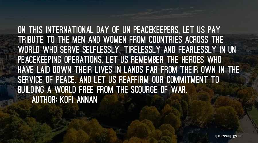 Un Peacekeepers Quotes By Kofi Annan