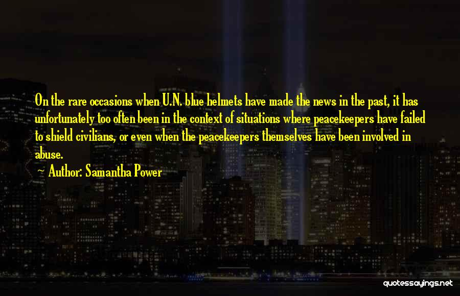 Un Peacekeepers Quotes By Samantha Power