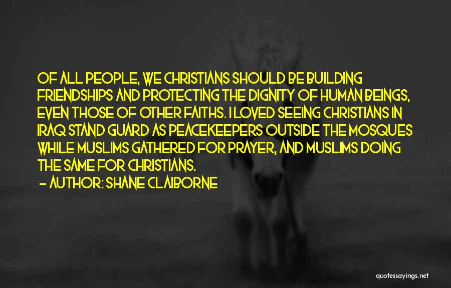 Un Peacekeepers Quotes By Shane Claiborne