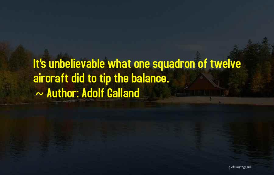 Un Squadron Quotes By Adolf Galland
