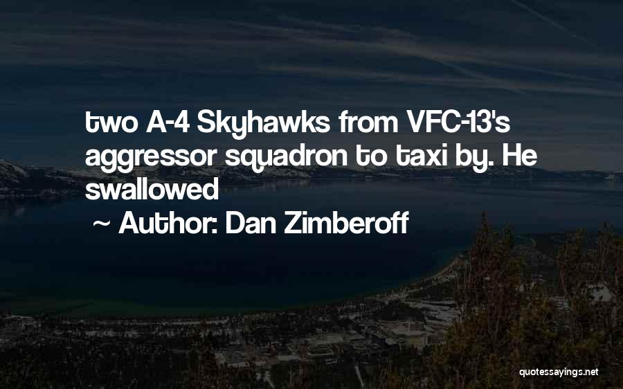 Un Squadron Quotes By Dan Zimberoff