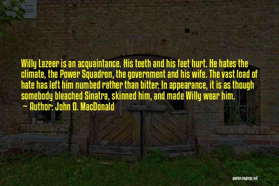 Un Squadron Quotes By John D. MacDonald