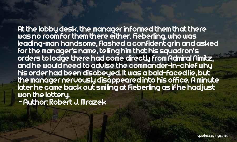 Un Squadron Quotes By Robert J. Mrazek