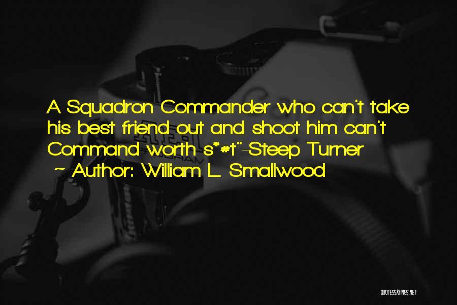 Un Squadron Quotes By William L. Smallwood
