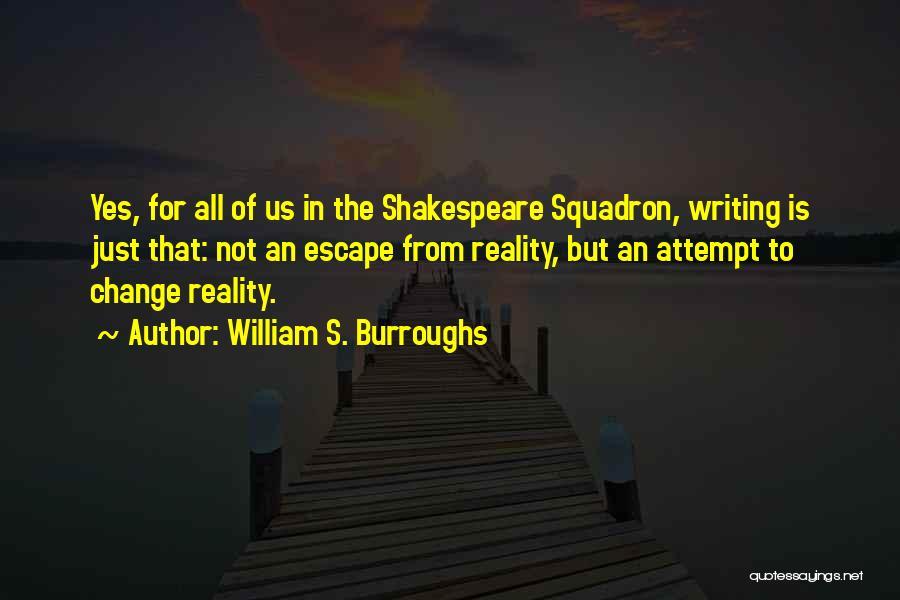 Un Squadron Quotes By William S. Burroughs