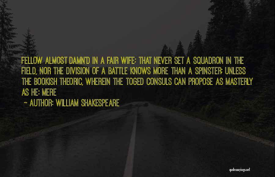 Un Squadron Quotes By William Shakespeare