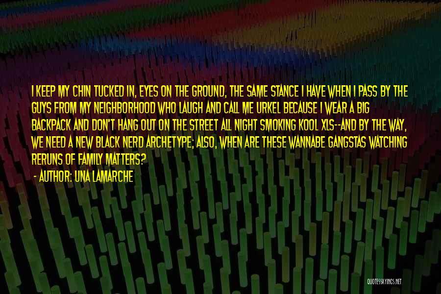 Una LaMarche Quotes 1351831