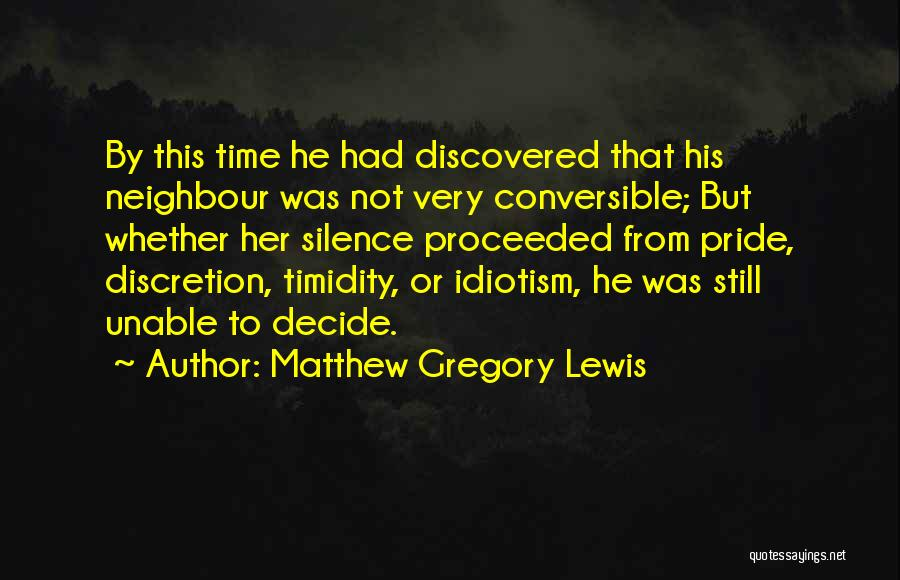 Unable To Decide Quotes By Matthew Gregory Lewis