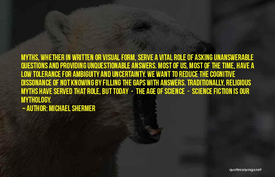 Unanswerable Questions Quotes By Michael Shermer