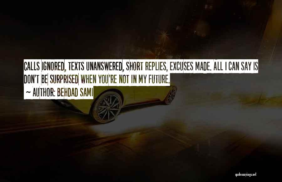 Unanswered Texts Quotes By Behdad Sami