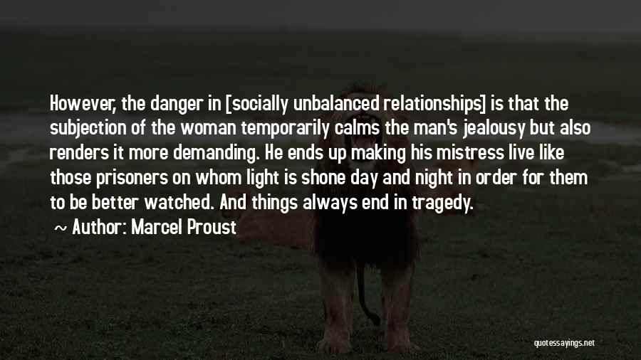 Unbalanced Relationships Quotes By Marcel Proust