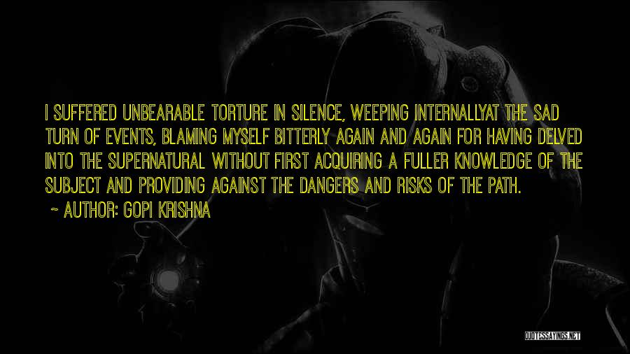 Unbearable Silence Quotes By Gopi Krishna