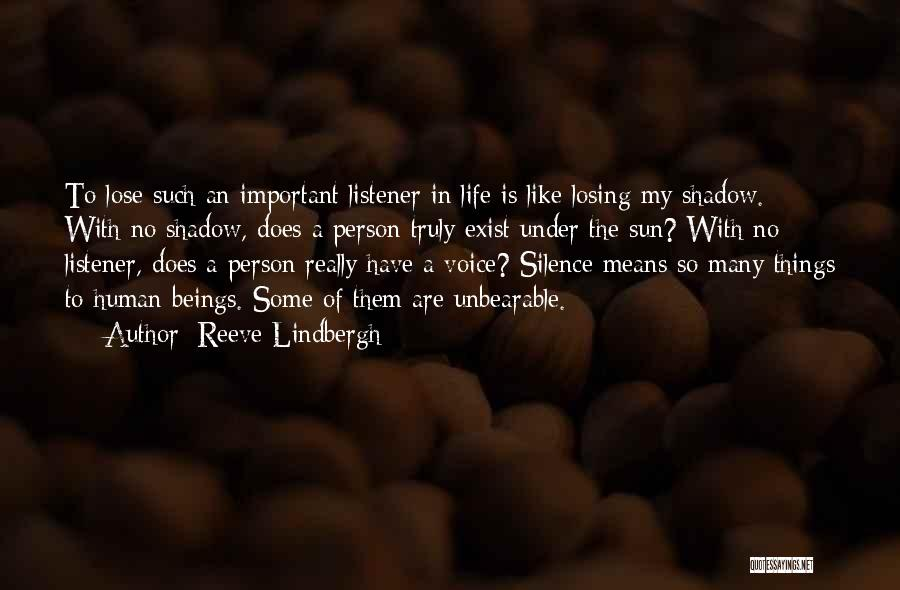 Unbearable Silence Quotes By Reeve Lindbergh