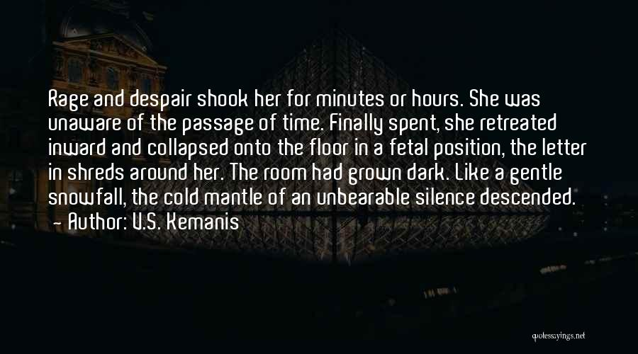 Unbearable Silence Quotes By V.S. Kemanis