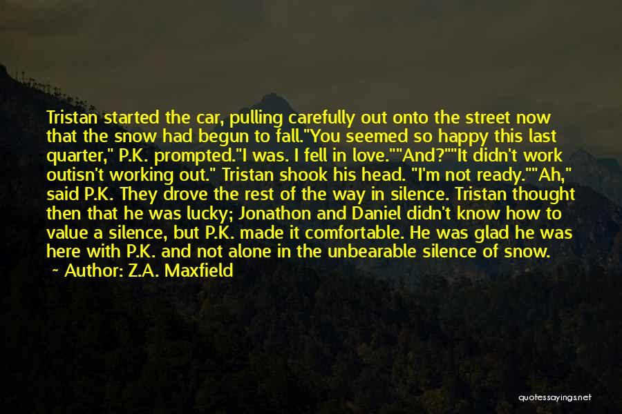 Unbearable Silence Quotes By Z.A. Maxfield