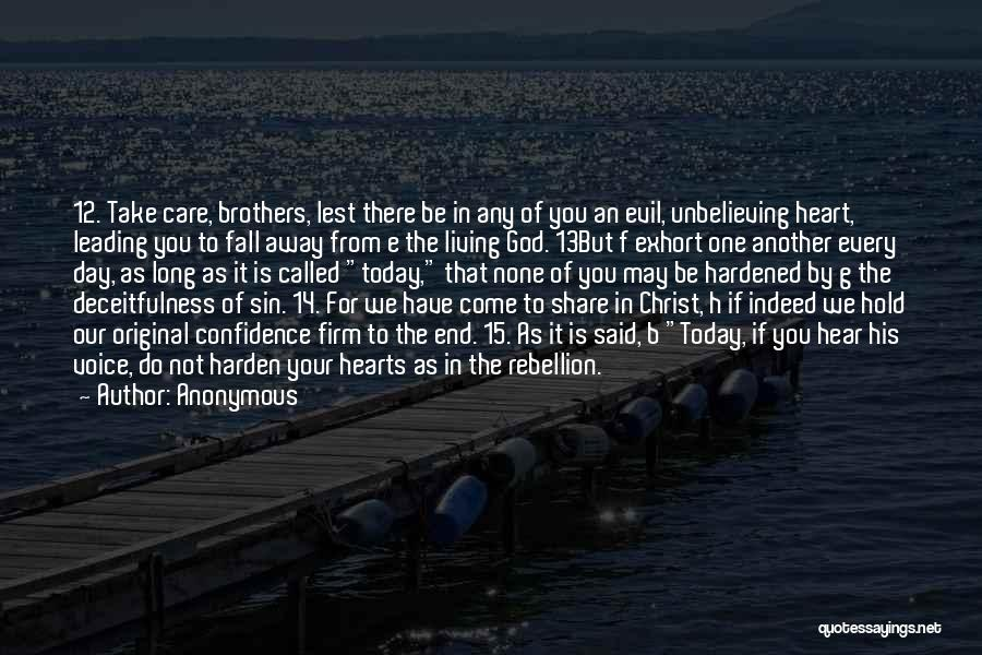 Unbelieving Quotes By Anonymous