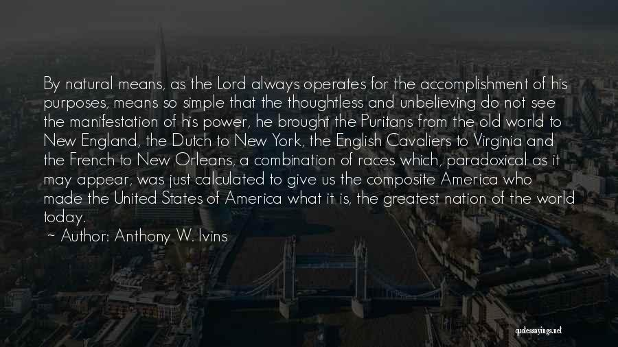 Unbelieving Quotes By Anthony W. Ivins