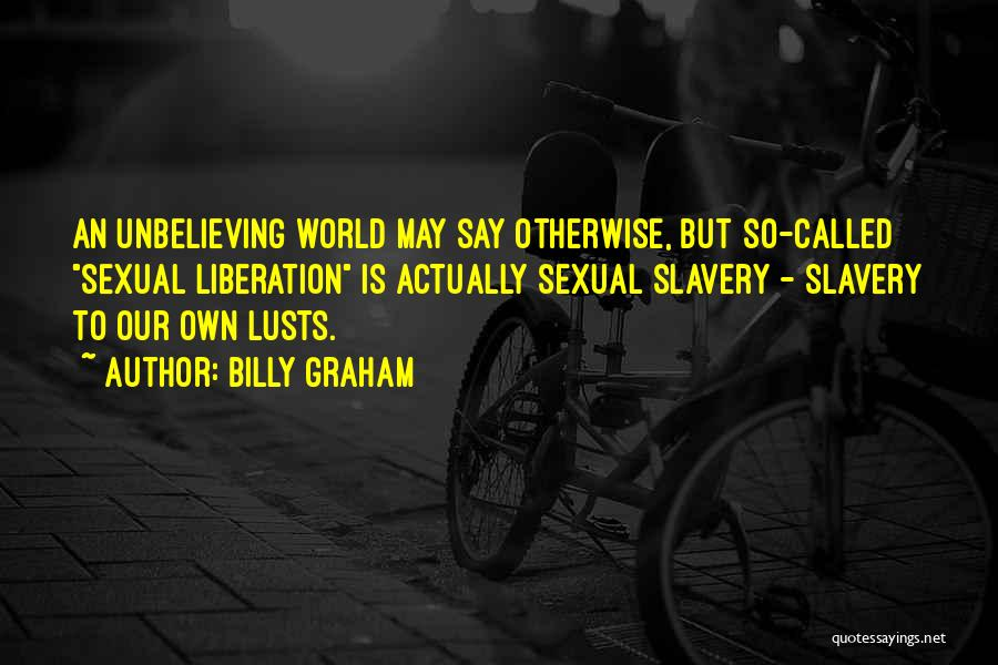 Unbelieving Quotes By Billy Graham