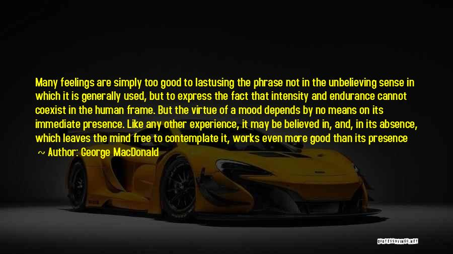 Unbelieving Quotes By George MacDonald