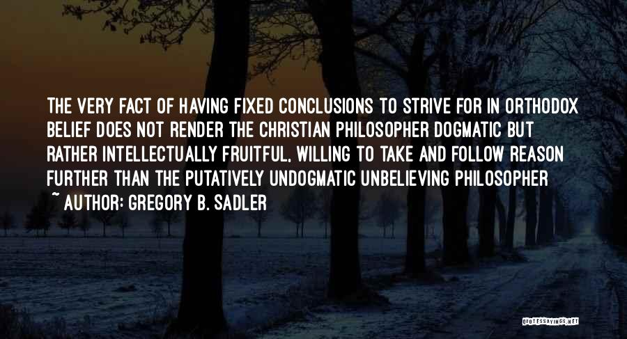 Unbelieving Quotes By Gregory B. Sadler
