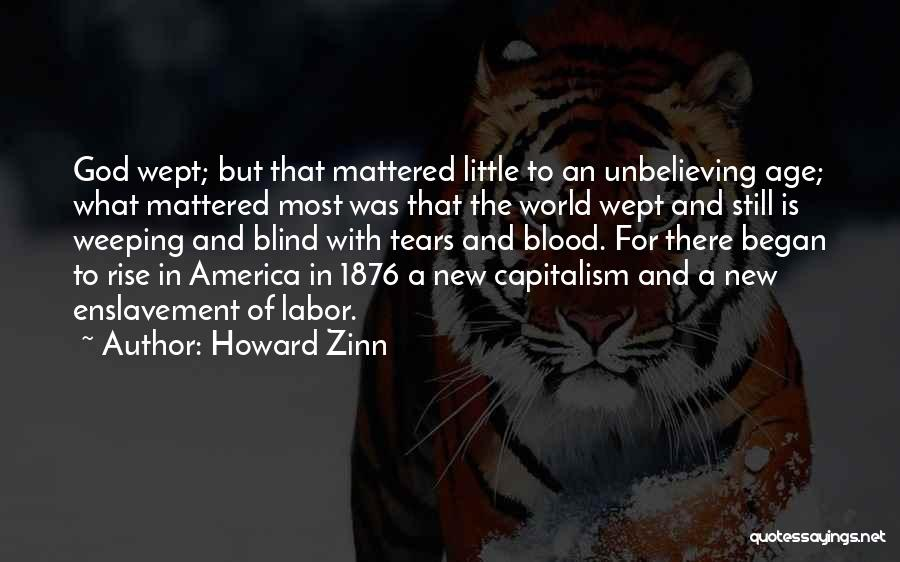 Unbelieving Quotes By Howard Zinn