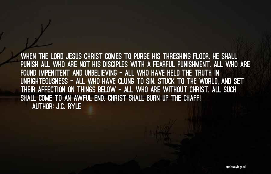 Unbelieving Quotes By J.C. Ryle