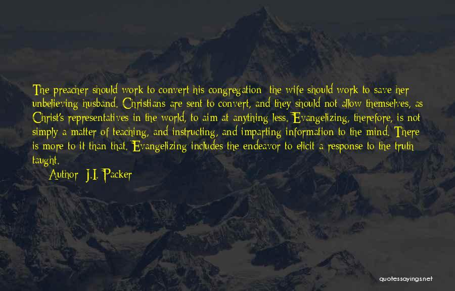 Unbelieving Quotes By J.I. Packer
