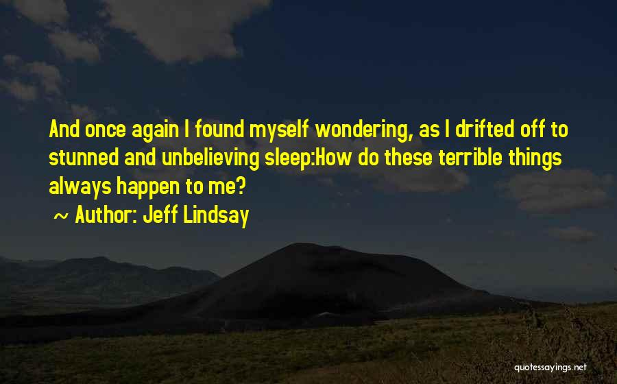 Unbelieving Quotes By Jeff Lindsay