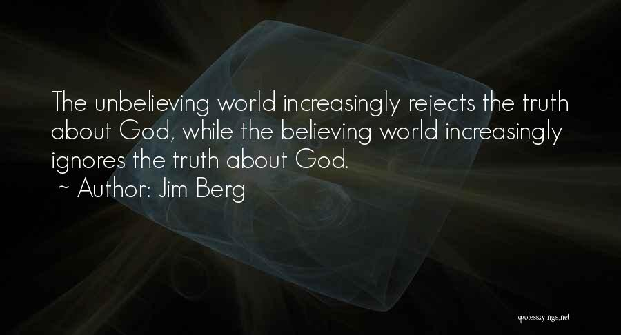 Unbelieving Quotes By Jim Berg