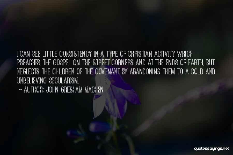 Unbelieving Quotes By John Gresham Machen