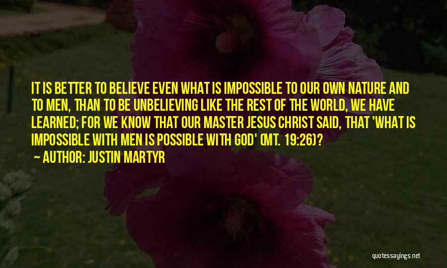 Unbelieving Quotes By Justin Martyr