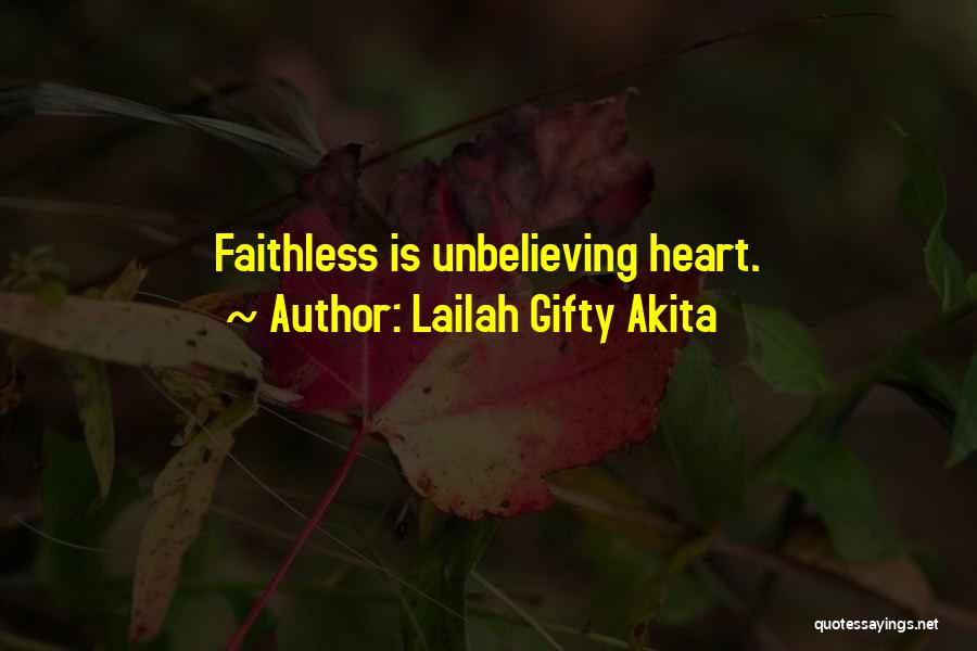 Unbelieving Quotes By Lailah Gifty Akita