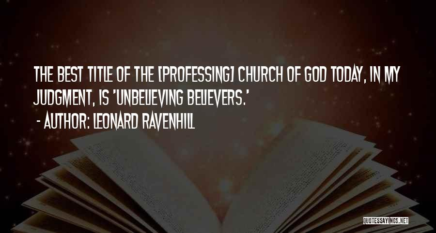 Unbelieving Quotes By Leonard Ravenhill
