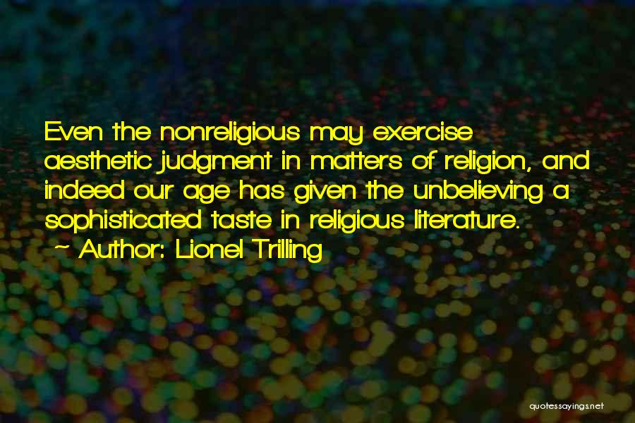 Unbelieving Quotes By Lionel Trilling