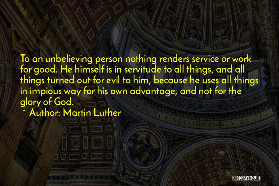 Unbelieving Quotes By Martin Luther