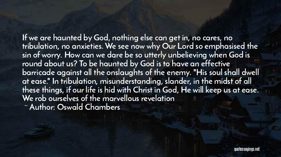 Unbelieving Quotes By Oswald Chambers