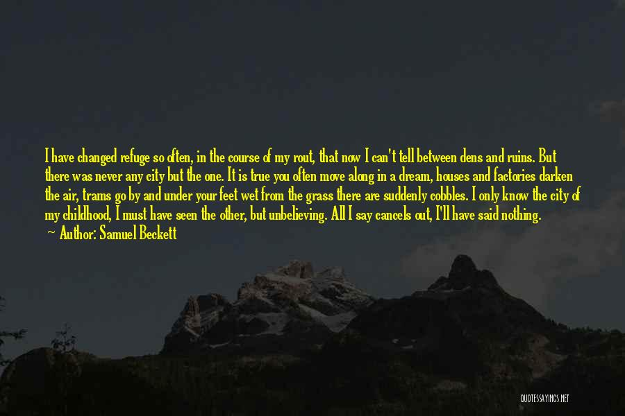 Unbelieving Quotes By Samuel Beckett
