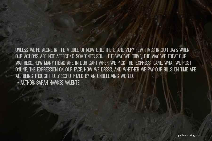 Unbelieving Quotes By Sarah Hawkes Valente