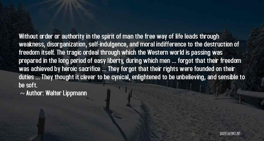 Unbelieving Quotes By Walter Lippmann