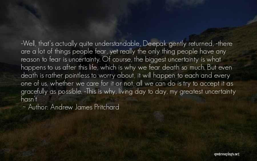 Uncertainty Of Love Quotes By Andrew James Pritchard