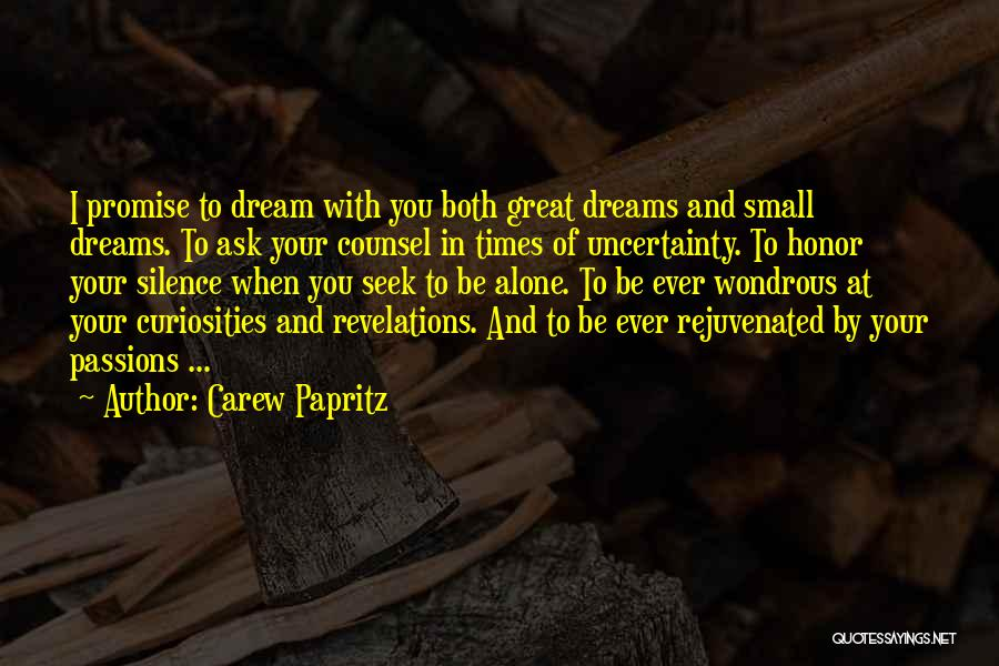 Uncertainty Of Love Quotes By Carew Papritz